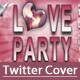 Love Party Twitter Cover