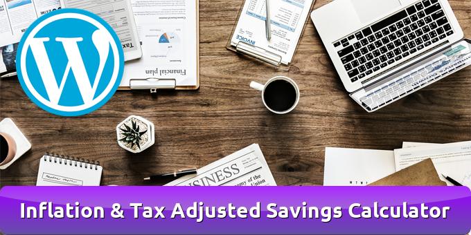 Inflation & Tax Adjusted Savings Calculator for WordPress