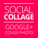 Social Collage | Cover & Profile | Google+ 2014