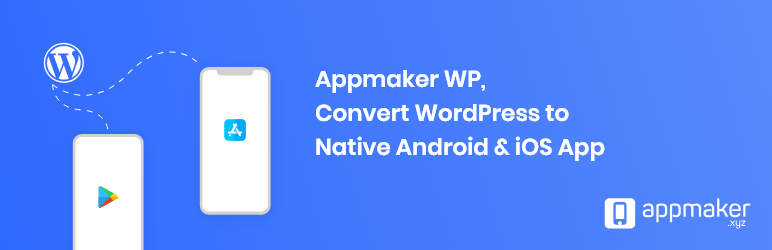 Appmaker WP - WordPress to Android & iOS App Converter
