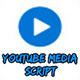 Youtube Media Script