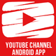 YouTube Channel App - Android