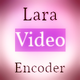 Lara Video Encoder